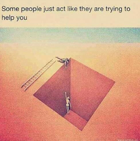 Government - Some people just act like they are trying to help you