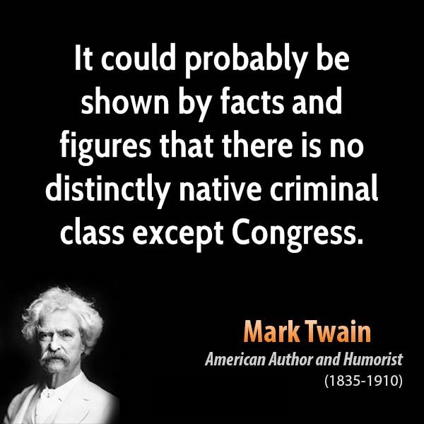 Criminal Class - It could probably be shown by facts and figures that there is no distinctly American criminal class except Congress.