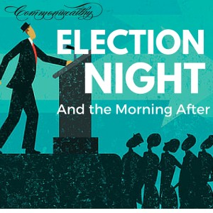 Election Night and the Morning After
