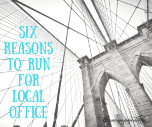 Six reasons to run for local office
