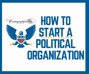 How to Start a Political Organization