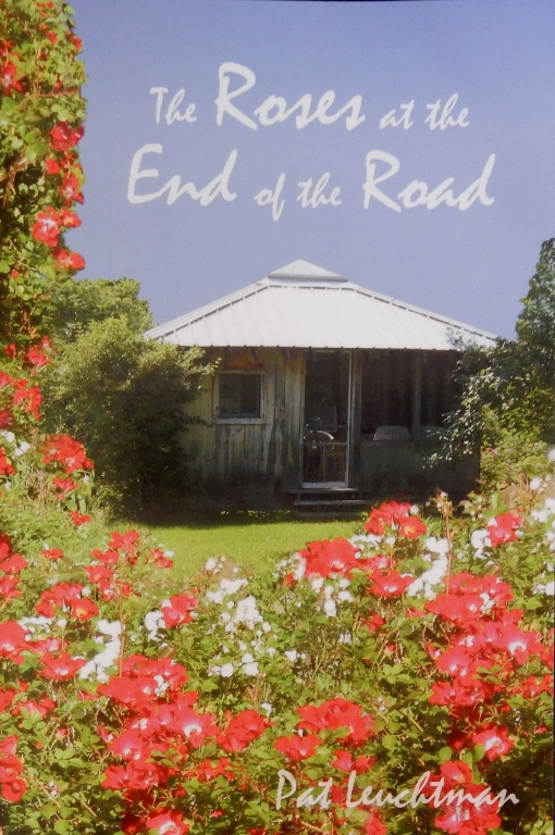 The Roses at the End of the Road by Pat Leuchtman