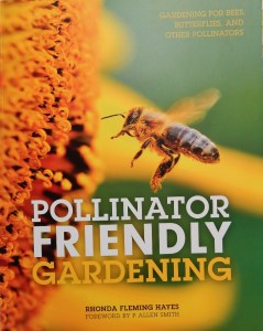 Pollinator Friendly Gardening by Rhonda Fleming Hayes