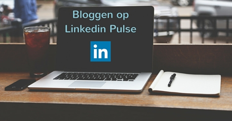 Bloggen op Linkedin Pulse