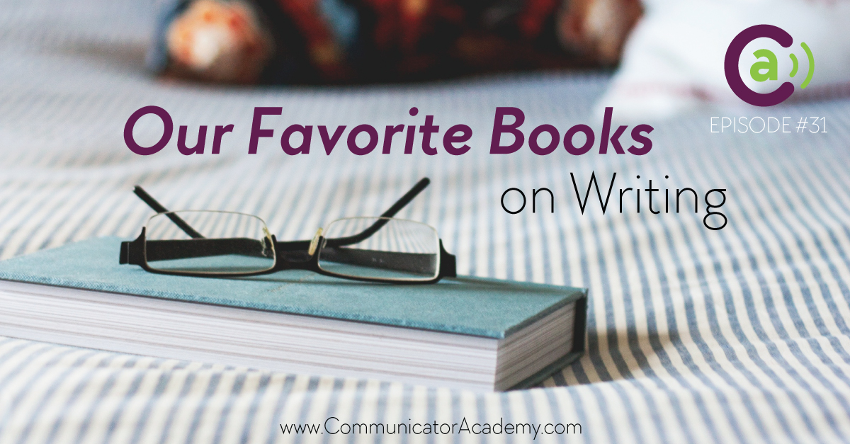 Episode #31: Our Favorite Books On Writing