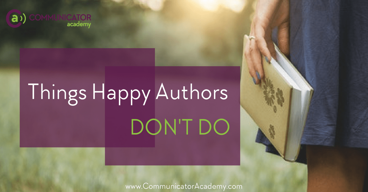 11 Things Happy Authors Don't Do