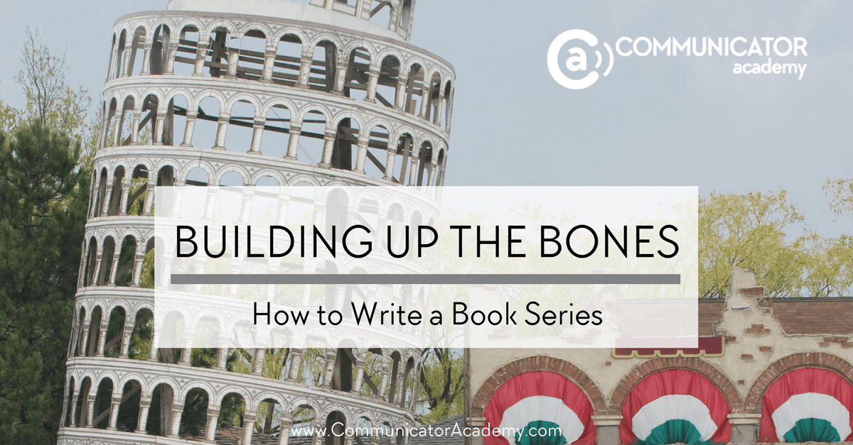 Building Up the Bones {How to Write a Book Series}