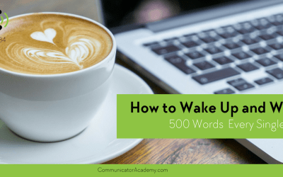 #84 How to Wake Up and Write 500 Words Every Single Day