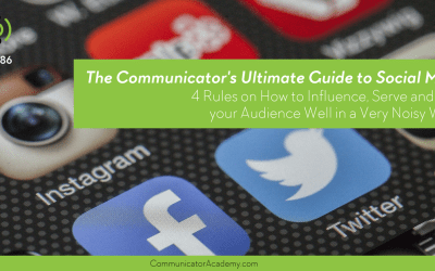 Eps: #86 The Communicator's Ultimate Guide to Social Media: 4 Rules on How to Influence, Serve and Love Your Audience Well In a Very Noisy World