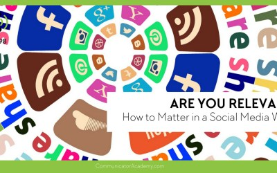 Eps. #98: Are You Relevant? How to Matter in a Social Media World