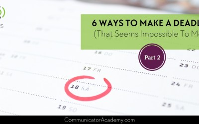 #125 (Part 2) 6 Ways to Make a Deadline (that seems impossible to meet)