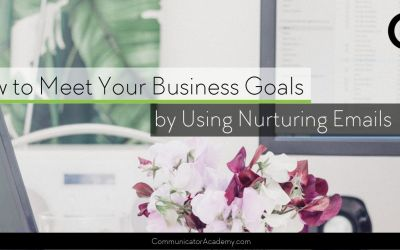 How to Meet Your Business Goals by Using Nurturing Emails