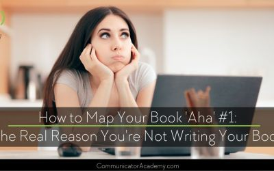 177 How to Map Your Book Aha #1 The Number One Reason You're Not Writing Your Book (and how to get over it.)