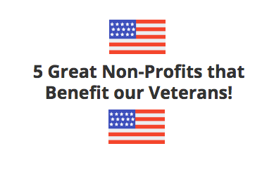Five Great Nonprofits that Benefit Our Veterans