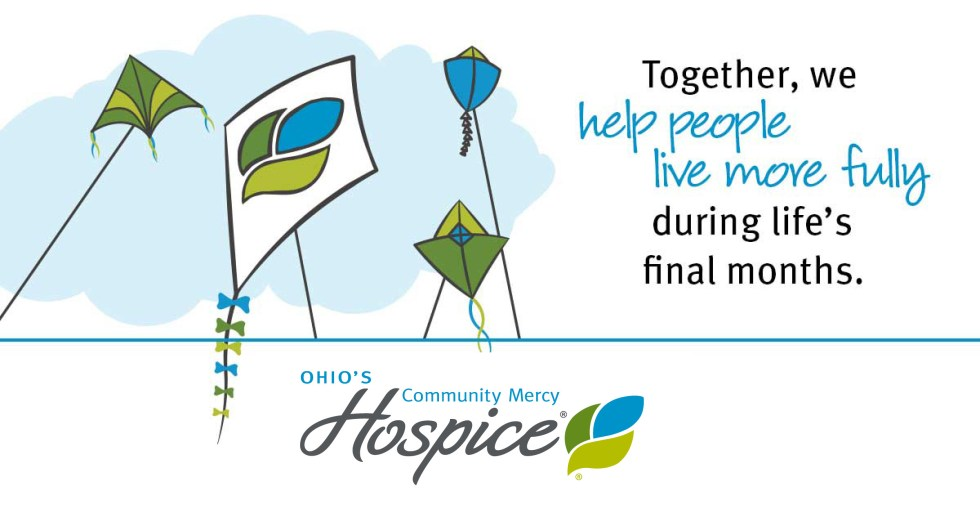 Together, we help people live more fully during life's final months. Ohio's Community Mercy Hospice