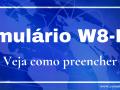 Formulário W8-BEN, como preencher