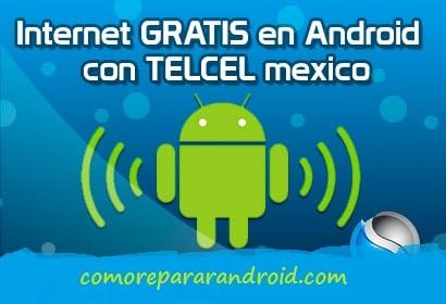 internet gratis telcel mexico 2014