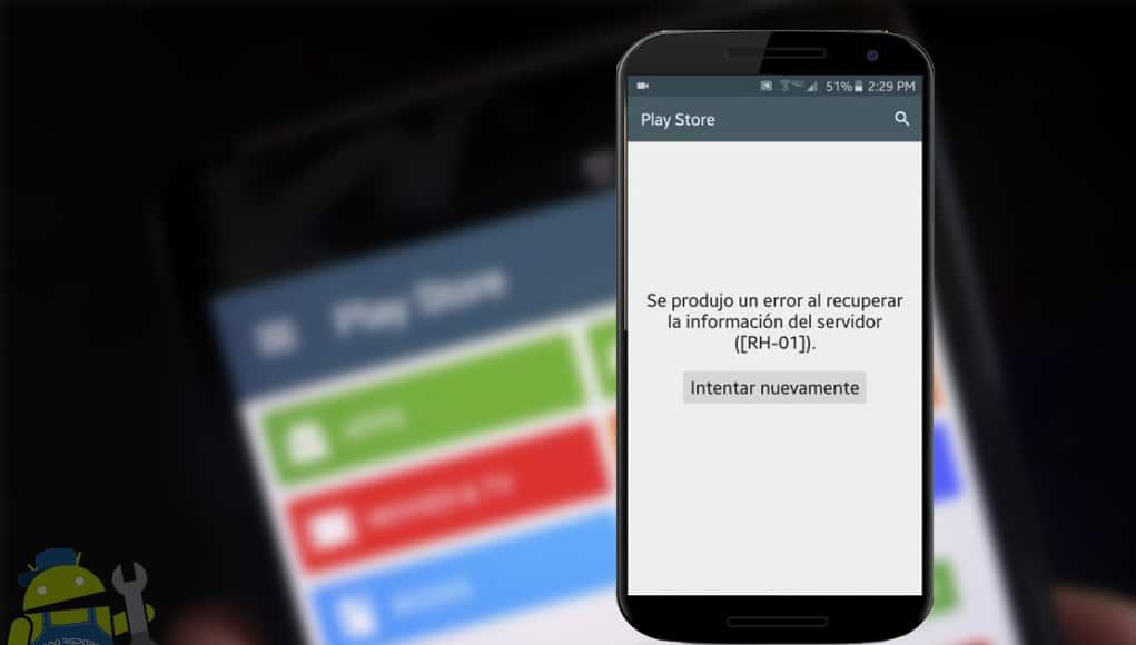 Cómo reparar el error rh-01 del Play Store 2018 en cualquier Android