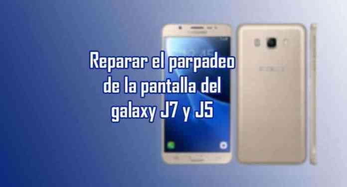 arreglar parpadeo del samsung galaxy j7 y j5