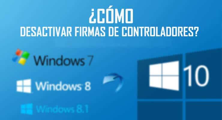 Desactivar la firma de controladores en Windows 7/8/10 64bits
