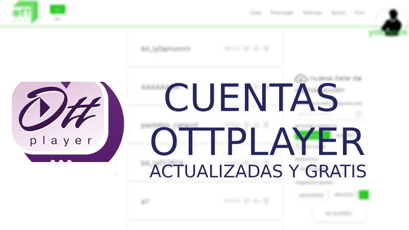 Cuentas OttPlayer 2019: TODAS 100% funcionales y gratis