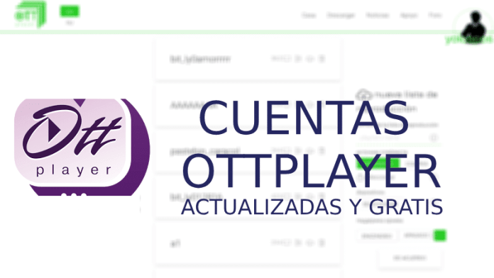 cuentas ottplayer actualizadas gratis