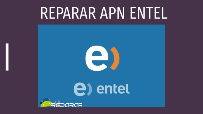 reparar apn entel reparar datos moviles 4g