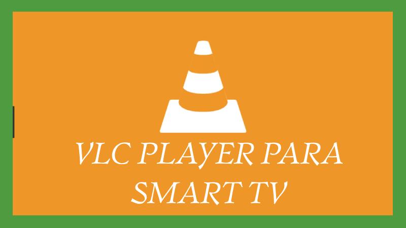 VLC para Smart TV Aplicación 2019 ↓【 Instalar nueva versión 】