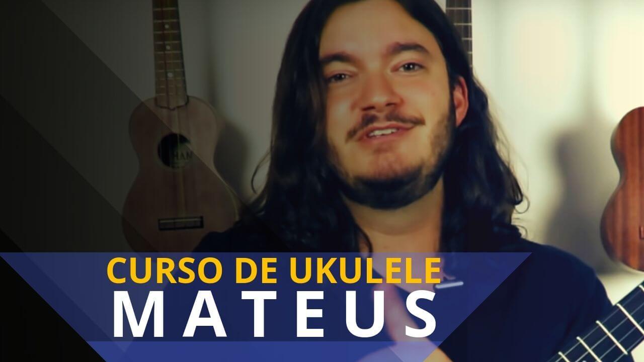 Curso de Ukulele Mateus Augusto