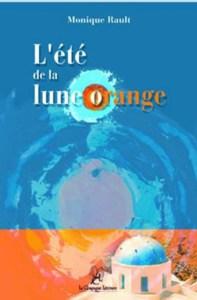 l'été de la lune orange - monique rault