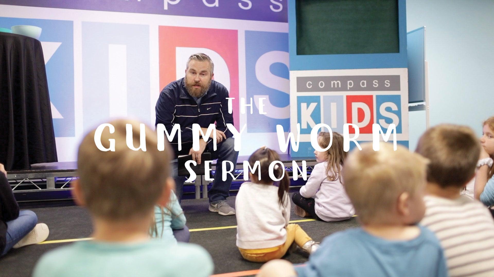 The Gummy Worm Sermon