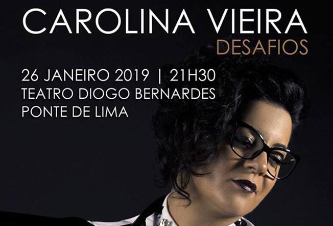 Carolina Vieira  (DESAFIOS) Teatro Diogo Bernardes – Ponte de Lima