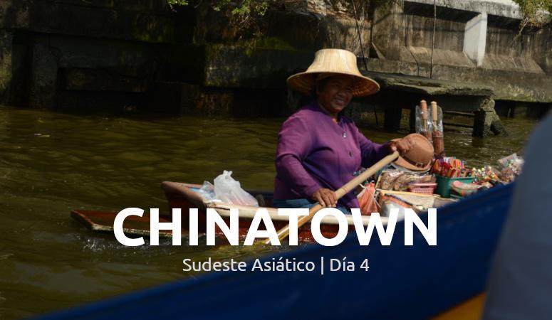 Sudeste Asiático, día 4: Chinatown y Canales de Chao Phraya.