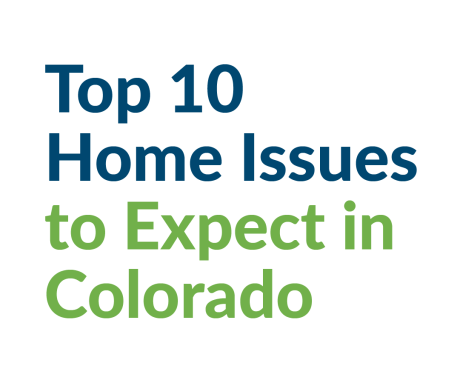 Top 10 Home Issues to Expect in Colorado