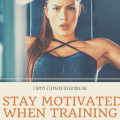6 Tips How To Stay Motivated When Training Alone