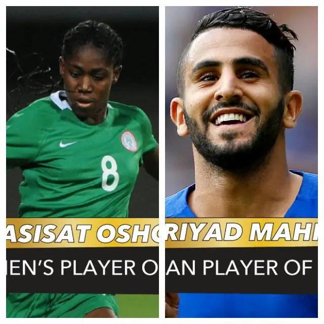 Mahrez Is African Player Of The Year; Oshoala Iheanacho, Iwobi Also Win