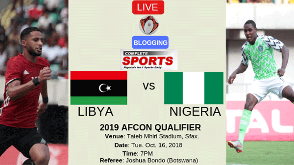 LIVE-BLOGGING – Libya Vs Nigeria 2019 AFCON Qualifer