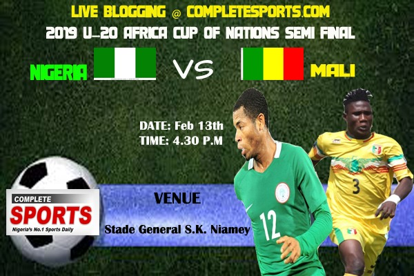 Live Blogging- 2019 U-20 AFCON, Nigeria Vs Mali Semi-Final Match