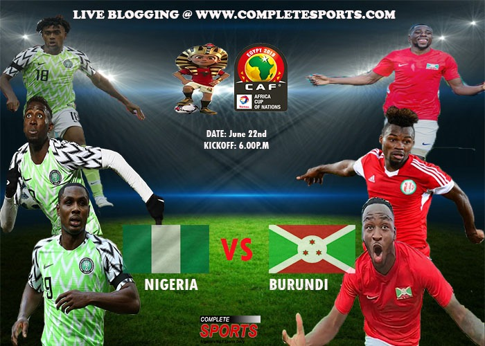 Live Blogging: Nigeria Vs Burundi (AFCON 2019)