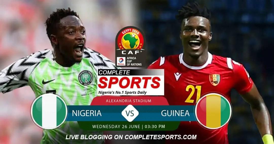 Live Blogging: Nigeria Vs Guinea (AFCON 2019)