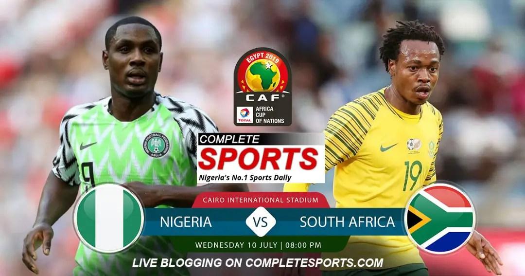 Live Blogging: Nigeria Vs South Africa (AFCON 2019 Quarter-Finals)