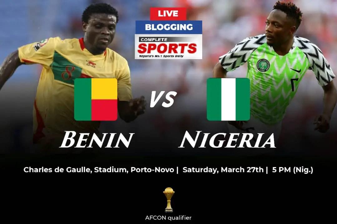 Live Blogging: Benin Republic Vs Nigeria (2021 AFCON Qualifiers)