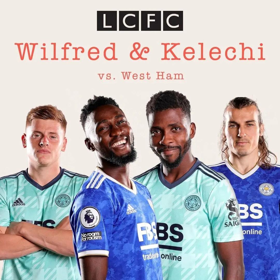 'Seniorman' Iheanacho, Nddi On Spotlight As Leicester City Look To Win At West Ham