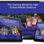The Training Model for High School Middle Distance with Scott Christensen