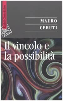 Il vincolo e la possibilità - Mauro Ceruti