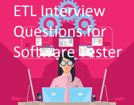 ETL Interview Questions for Software Tester