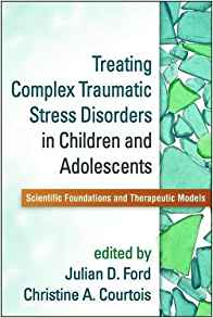 treating complex traumatic stress disorders in children & adolescents