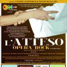 """L""""l'Atteso"""" musical opera rock a teatro!!!!"""