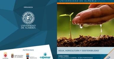 """Curso  """"Agua, Agricultura y Sostenibilidad"""" dentro de los XX Cursos de Verano organizados por la Universidad de Almería (julio de 2019)"""