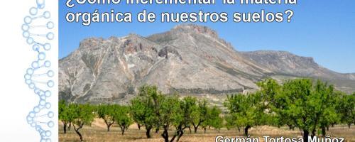 Empieza el proyecto CAOS ¿Cómo incrementar la materia orgánica de nuestros suelos?